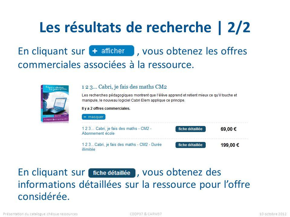 Les résultats de recherche | 2/2 En cliquant sur, vous obtenez les offres commerciales associées à la ressource. En cliquant sur, vous obtenez des inf