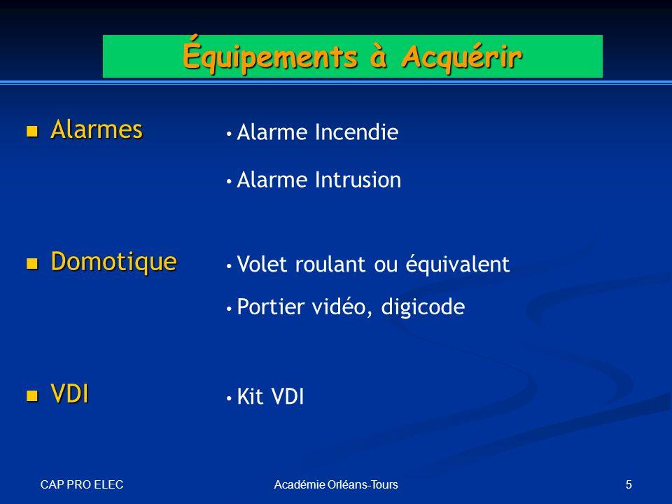 CAP PRO ELEC 5Académie Orléans-Tours Équipements à Acquérir Alarmes Alarmes Alarme Incendie Alarme Intrusion Domotique Domotique Volet roulant ou équi