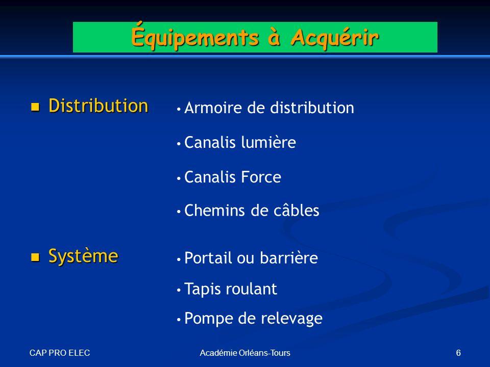CAP PRO ELEC 6Académie Orléans-Tours Équipements à Acquérir Distribution Distribution Armoire de distribution Canalis lumière Système Système Portail