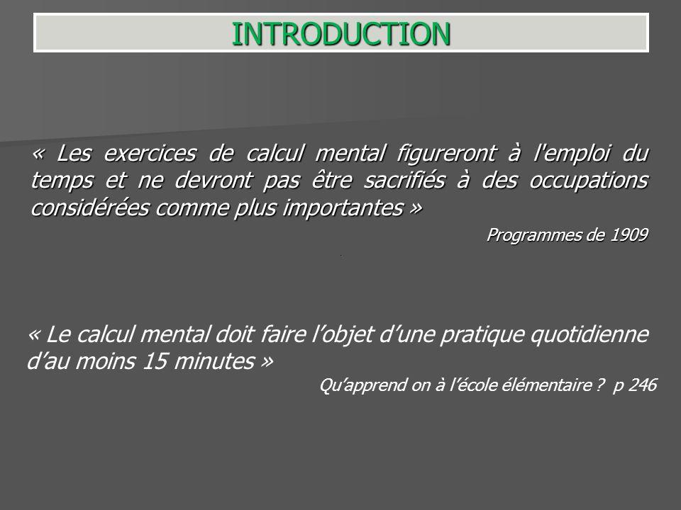 « Les exercices de calcul mental figureront à l'emploi du temps et ne devront pas être sacrifiés à des occupations considérées comme plus importantes
