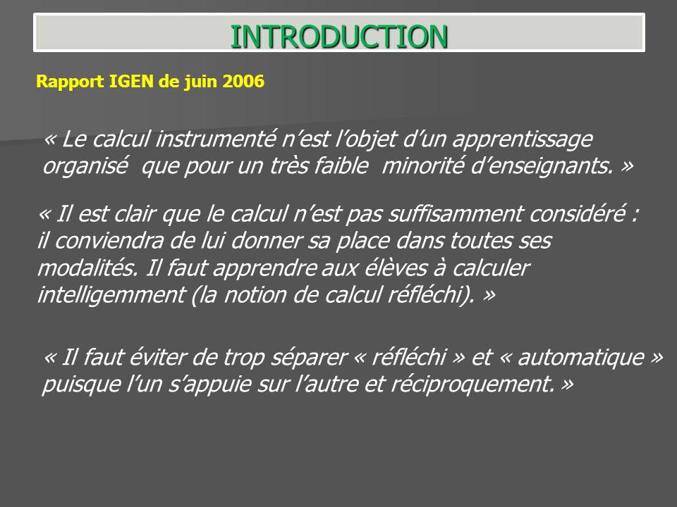 « Le calcul instrumenté nest lobjet dun apprentissage organisé que pour un très faible minorité denseignants. » Rapport IGEN de juin 2006 « Il est cla