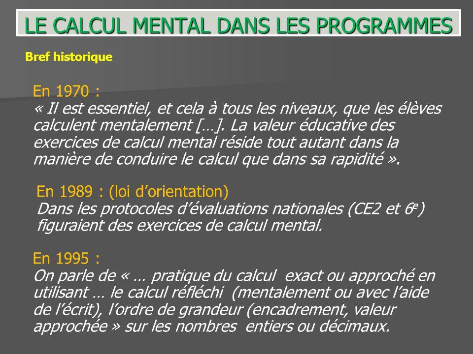En 1970 : « Il est essentiel, et cela à tous les niveaux, que les élèves calculent mentalement […]. La valeur éducative des exercices de calcul mental