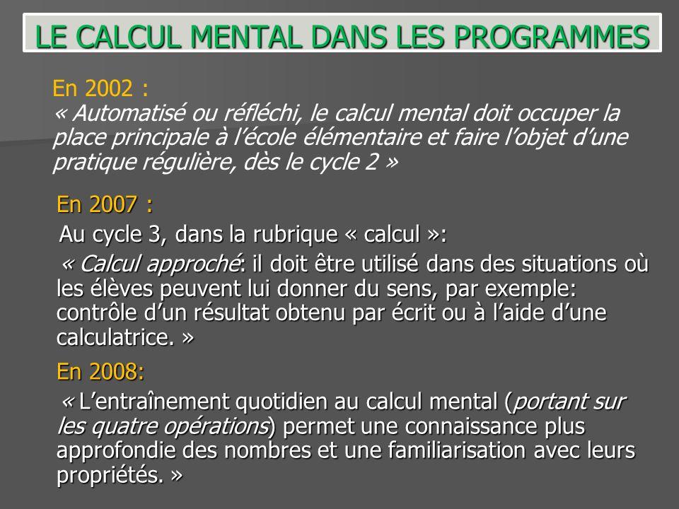 En 2007 : Au cycle 3, dans la rubrique « calcul »: Au cycle 3, dans la rubrique « calcul »: « Calcul approché: il doit être utilisé dans des situation