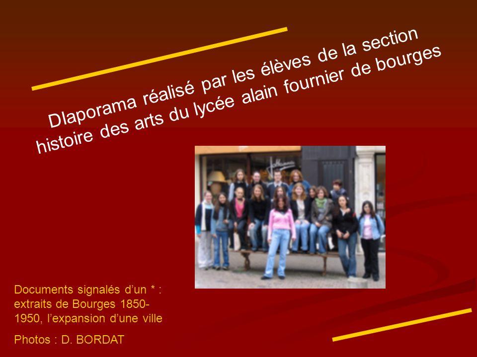 DIaporama réalisé par les élèves de la section histoire des arts du lycée alain fournier de bourges Documents signalés dun * : extraits de Bourges 185