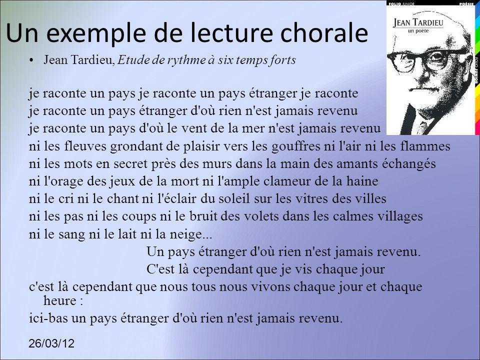 26/03/12 Un exemple de lecture chorale Jean Tardieu, Etude de rythme à six temps forts je raconte un pays je raconte un pays étranger je raconte je ra