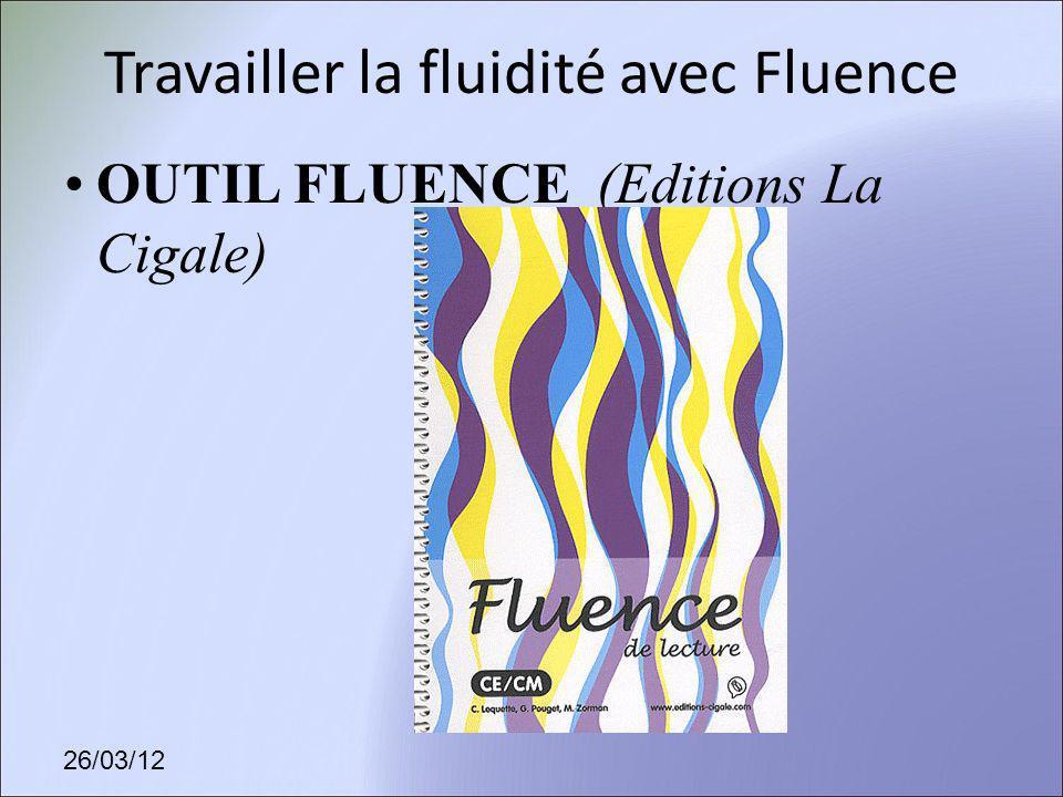 26/03/12 Travailler la fluidité avec Fluence OUTIL FLUENCE (Editions La Cigale)