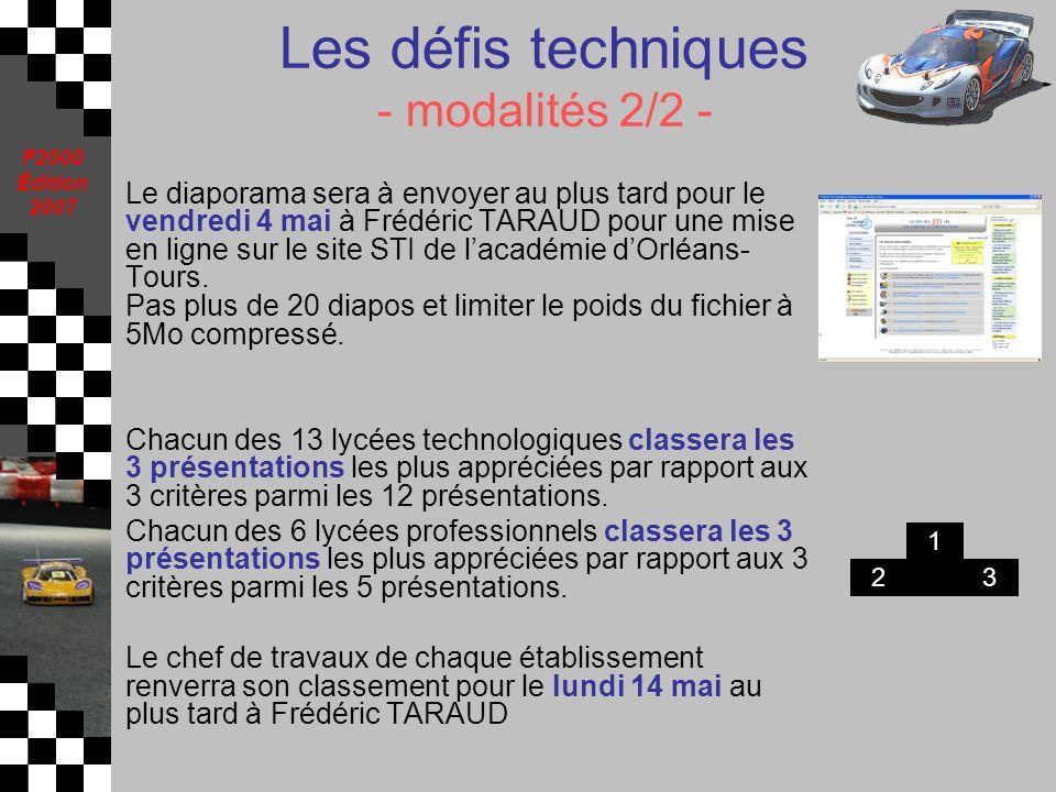 F2000 Édition 2007 Les défis techniques - modalités 2/2 - Le diaporama sera à envoyer au plus tard pour le vendredi 4 mai à Frédéric TARAUD pour une m