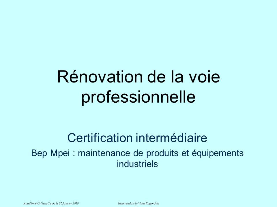 Rénovation de la voie professionnelle Certification intermédiaire Bep Mpei : maintenance de produits et équipements industriels Académie Orléans-Tours