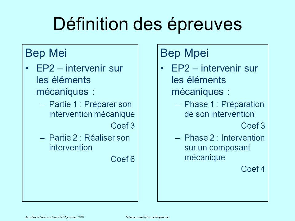 Définition des épreuves Bep Mei EP2 – intervenir sur les éléments mécaniques : –Partie 1 : Préparer son intervention mécanique Coef 3 –Partie 2 : Réal