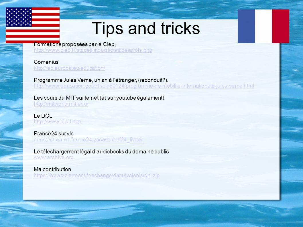Formations proposées par le Ciep, http://www.ciep.fr/stageslinguistic/stagesprofs.php Comenius http://ec.europa.eu/education/ Programme Jules Verne, u
