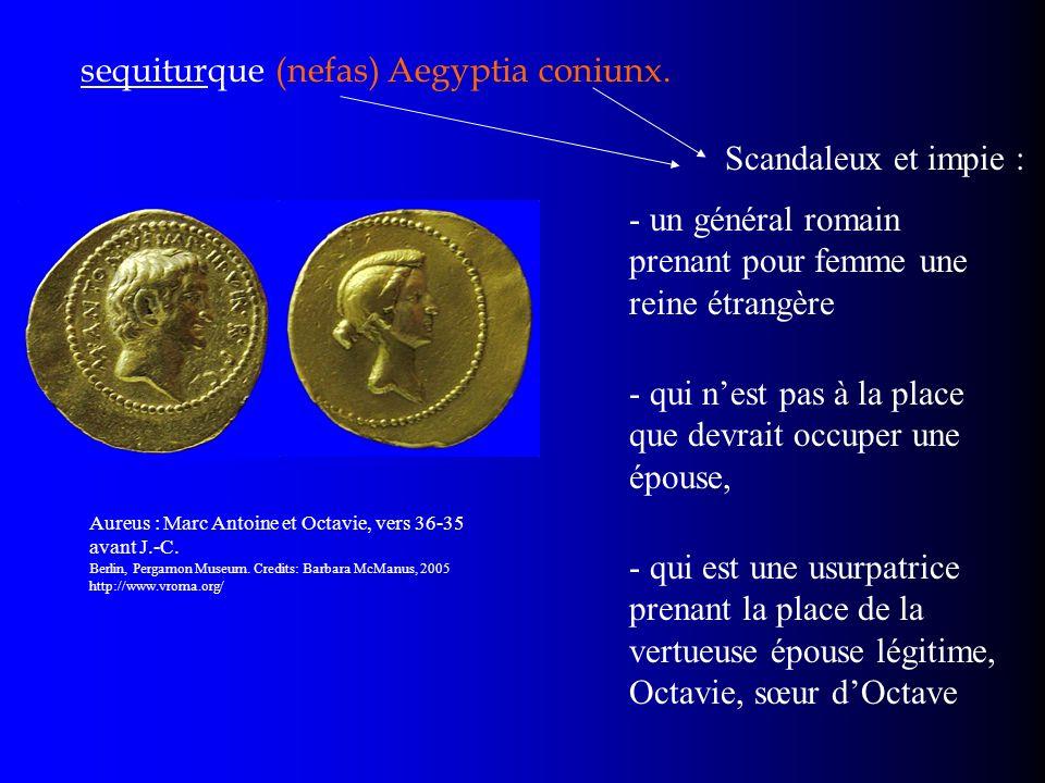 sequiturque (nefas) Aegyptia coniunx. - qui nest pas à la place que devrait occuper une épouse, Aureus : Marc Antoine et Octavie, vers 36-35 avant J.-