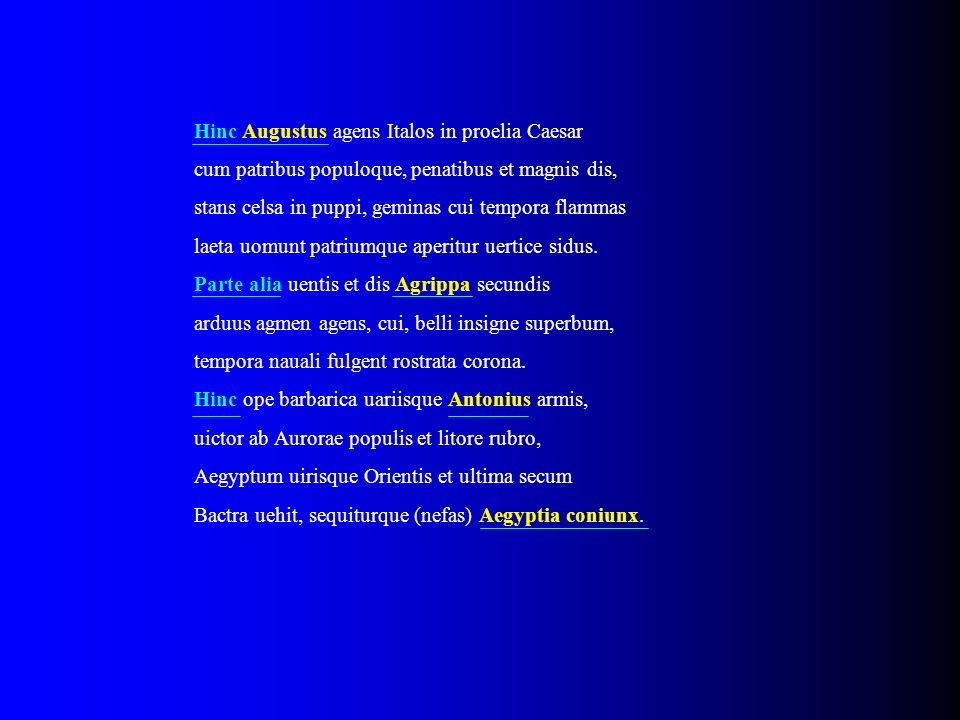 Hinc Augustus agens Italos in proelia Caesar cum patribus populoque, penatibus et magnis dis, stans celsa in puppi, geminas cui tempora flammas laeta