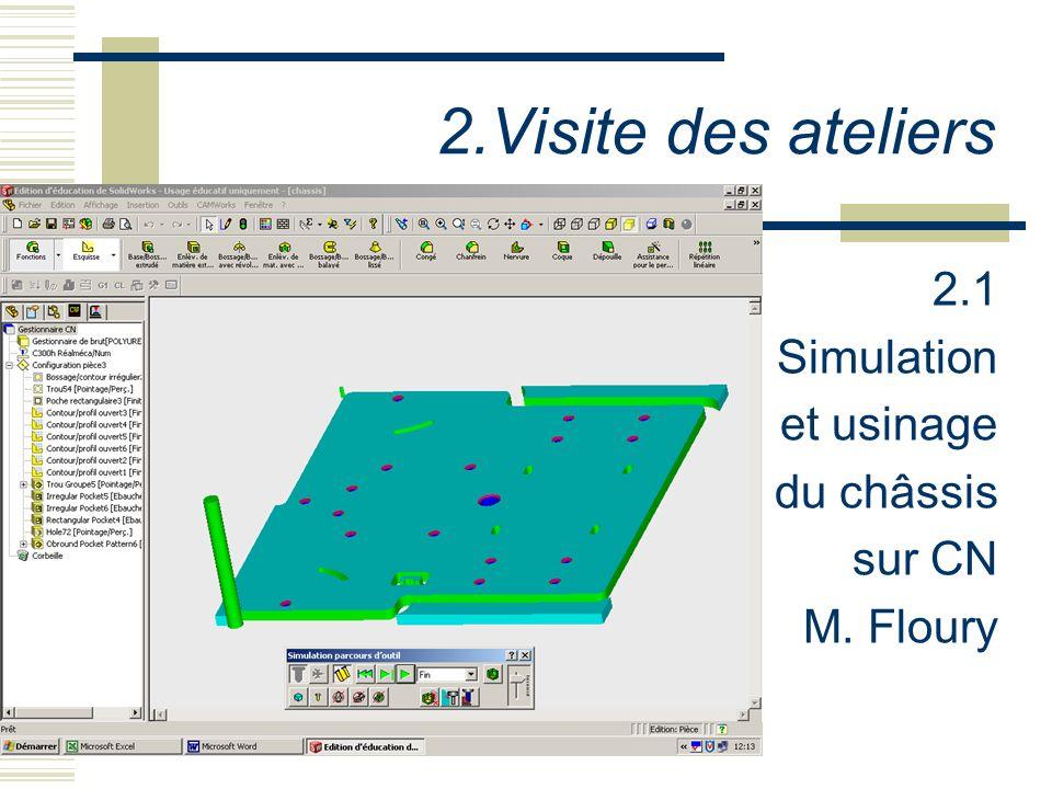 2.Visite des ateliers 2.1 Simulation et usinage du châssis sur CN M. Floury