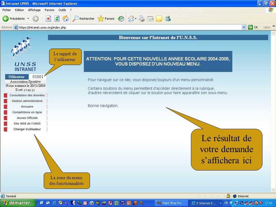 11/02/20058 Le rappel de lutilisateur La zone du menu des fonctionnalités Le résultat de votre demande saffichera ici