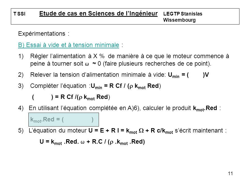 11 T SSI Etude de cas en Sciences de lIngénieur LEGTP Stanislas Wissembourg Expérimentations : B) Essai à vide et à tension minimale : 1)Régler lalime