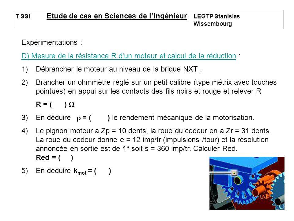 13 T SSI Etude de cas en Sciences de lIngénieur LEGTP Stanislas Wissembourg Expérimentations : D) Mesure de la résistance R dun moteur et calcul de la