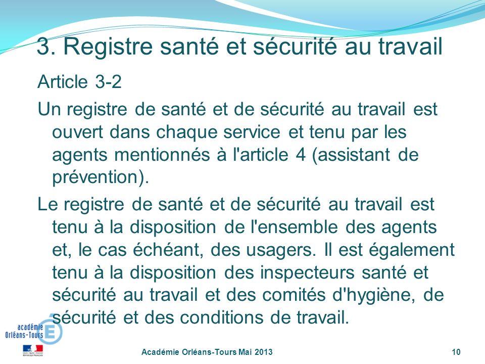 10 Article 3-2 Un registre de santé et de sécurité au travail est ouvert dans chaque service et tenu par les agents mentionnés à l'article 4 (assistan