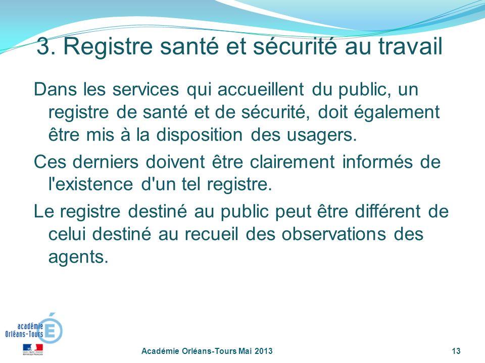 13 Dans les services qui accueillent du public, un registre de santé et de sécurité, doit également être mis à la disposition des usagers. Ces dernier