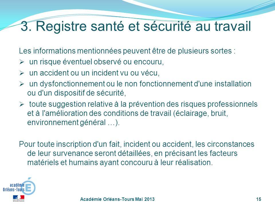 15 Les informations mentionnées peuvent être de plusieurs sortes : un risque éventuel observé ou encouru, un accident ou un incident vu ou vécu, un dy