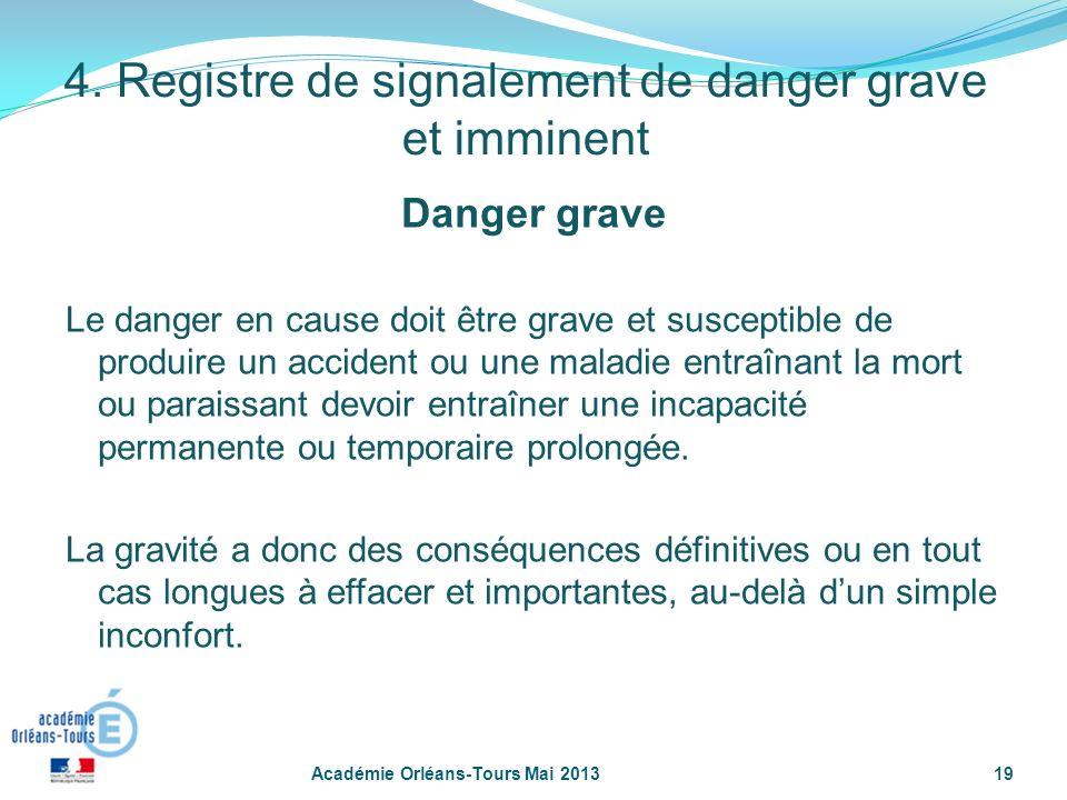 19 Danger grave Le danger en cause doit être grave et susceptible de produire un accident ou une maladie entraînant la mort ou paraissant devoir entra