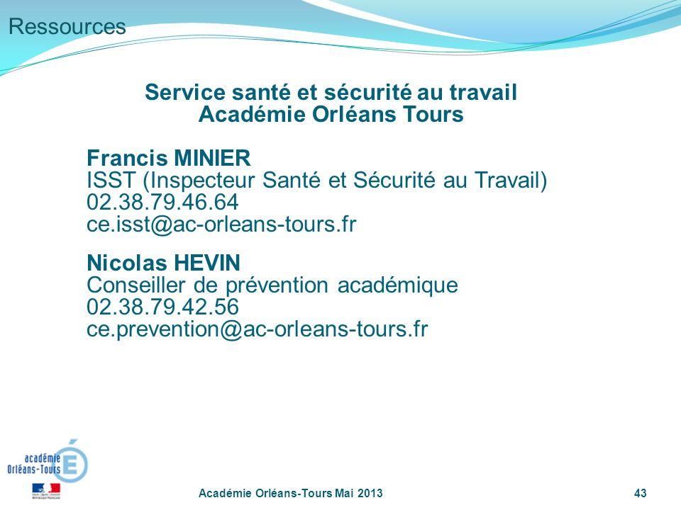 43 Service santé et sécurité au travail Académie Orléans Tours Francis MINIER ISST (Inspecteur Santé et Sécurité au Travail) 02.38.79.46.64 ce.isst@ac