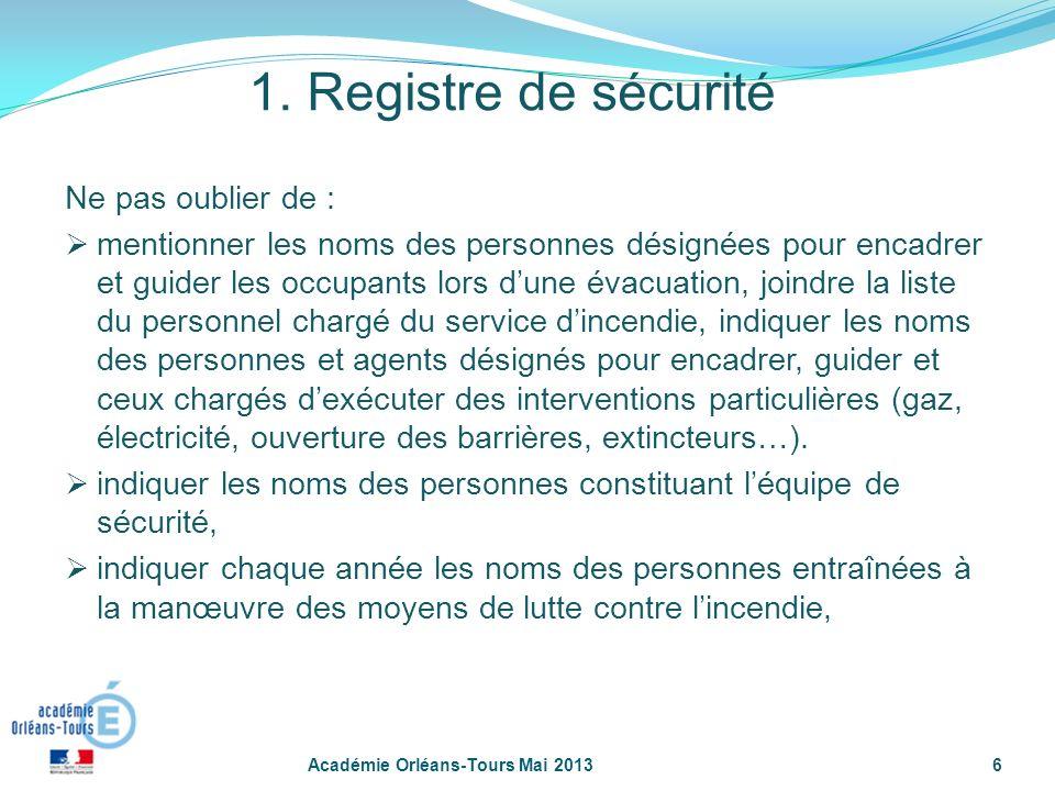 6 1. Registre de sécurité Ne pas oublier de : mentionner les noms des personnes désignées pour encadrer et guider les occupants lors dune évacuation,