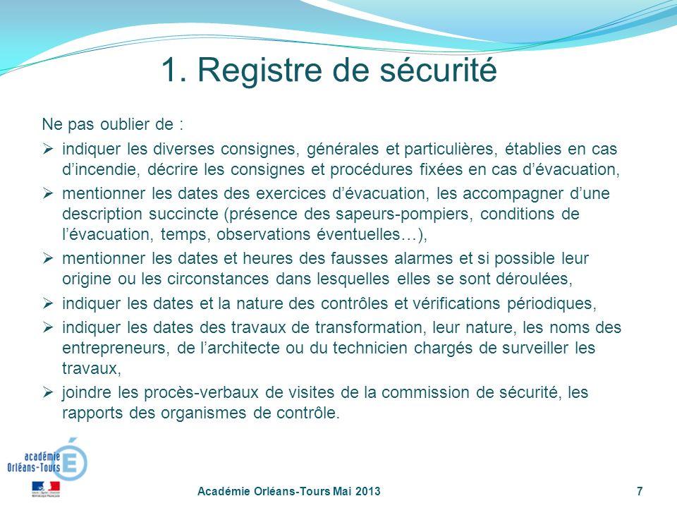 7 1. Registre de sécurité Ne pas oublier de : indiquer les diverses consignes, générales et particulières, établies en cas dincendie, décrire les cons