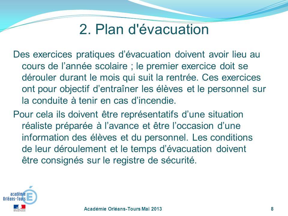8 2. Plan d'évacuation Des exercices pratiques dévacuation doivent avoir lieu au cours de lannée scolaire ; le premier exercice doit se dérouler duran