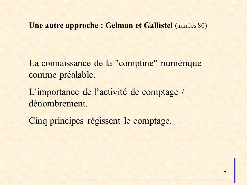 8 Les cinq principes qui régissent le comptage (selon Gelman) 1.