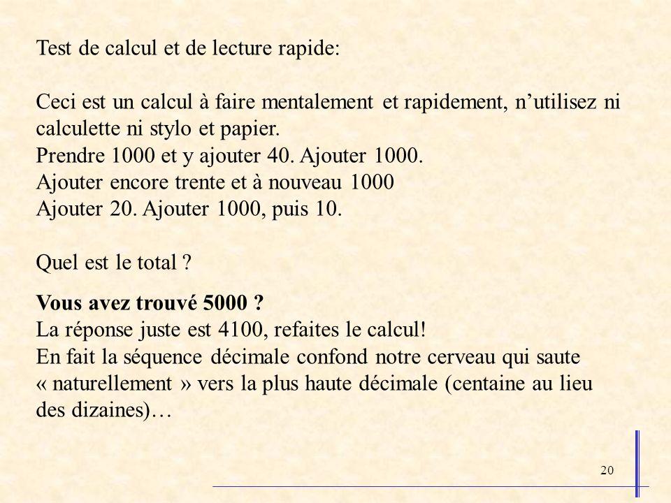 20 Test de calcul et de lecture rapide: Ceci est un calcul à faire mentalement et rapidement, nutilisez ni calculette ni stylo et papier. Prendre 1000