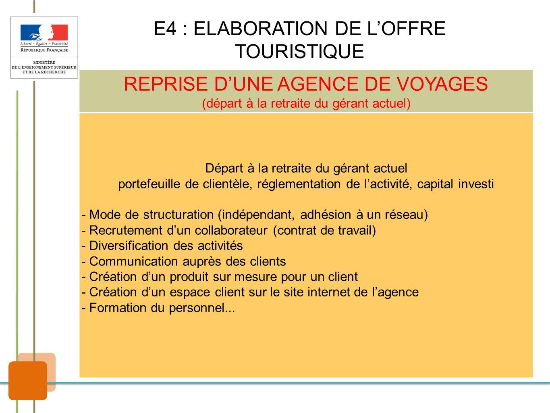 REPRISE DUNE AGENCE DE VOYAGES (départ à la retraite du gérant actuel) Départ à la retraite du gérant actuel portefeuille de clientèle, réglementation