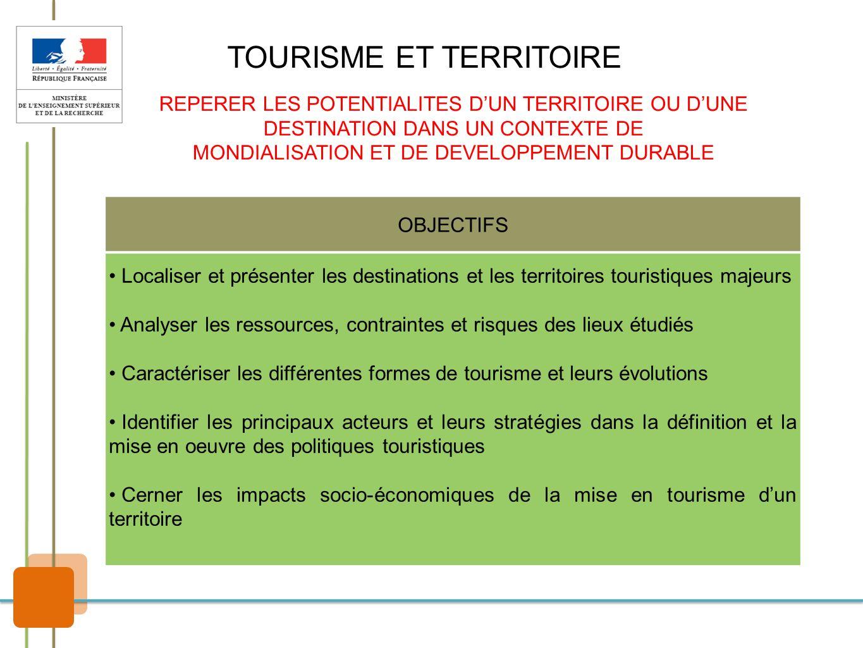 TOURISME ET TERRITOIRE REPERER LES POTENTIALITES DUN TERRITOIRE OU DUNE DESTINATION DANS UN CONTEXTE DE MONDIALISATION ET DE DEVELOPPEMENT DURABLE OBJ