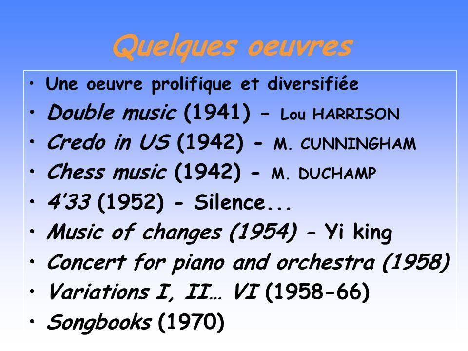 John CAGE : éléments biographiques USA 1912 - 1992 Père inventeur ; étudie le piano, peint. Rencontre COWELL, étudie avec SCHOENBERG Années 40 : New Y