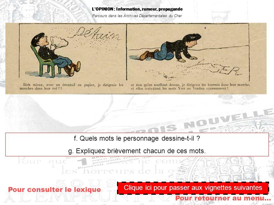 L'OPINION : Information, rumeur, propagande Parcours dans les Archives Départementales du Cher Pour retourner au menu… Clique ici pour passer aux vign