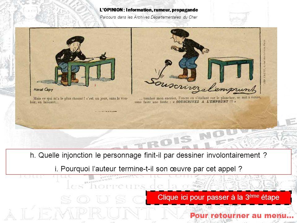 L'OPINION : Information, rumeur, propagande Parcours dans les Archives Départementales du Cher Clique ici pour passer à la 3 ème étape h. Quelle injon