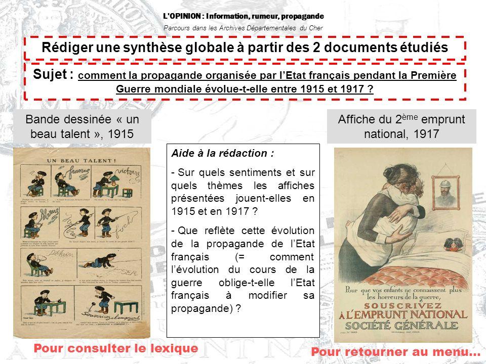 L'OPINION : Information, rumeur, propagande Parcours dans les Archives Départementales du Cher Pour retourner au menu… Rédiger une synthèse globale à