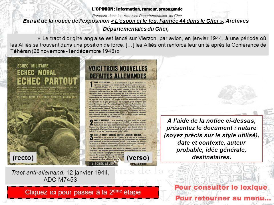 L'OPINION : Information, rumeur, propagande Parcours dans les Archives Départementales du Cher Pour retourner au menu… Tract anti-allemand, 12 janvier
