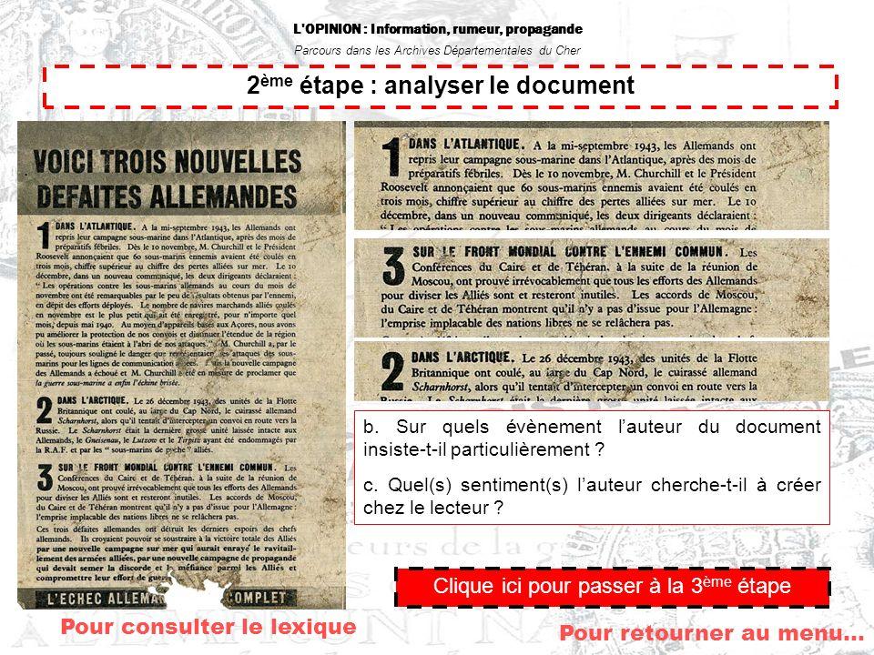 L'OPINION : Information, rumeur, propagande Parcours dans les Archives Départementales du Cher 2 ème étape : analyser le document b. Sur quels évèneme