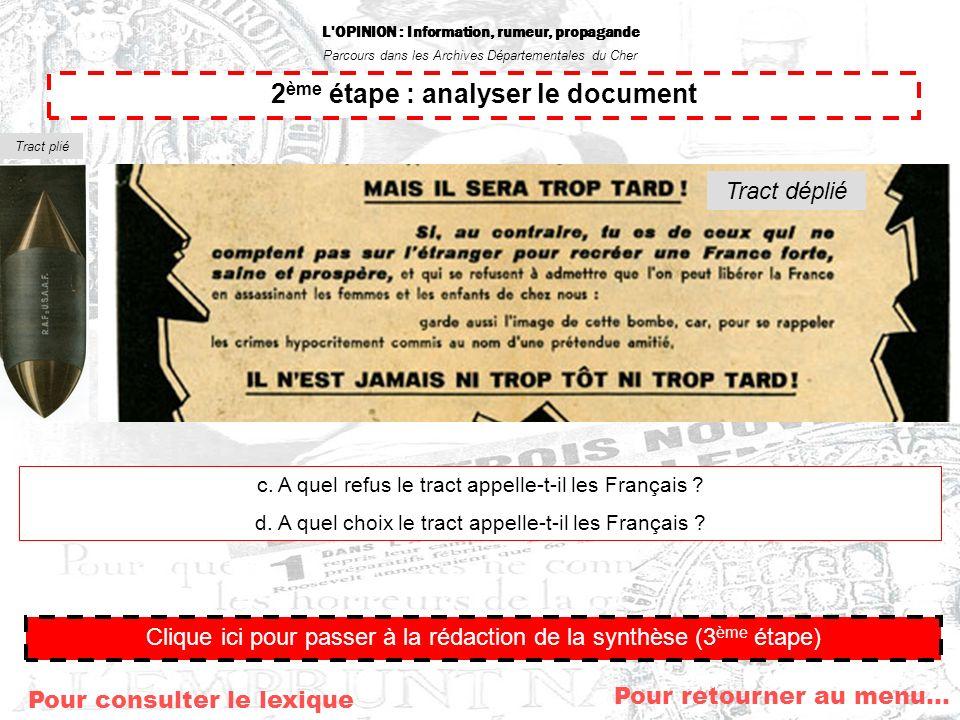 L'OPINION : Information, rumeur, propagande Parcours dans les Archives Départementales du Cher Pour retourner au menu… Clique ici pour passer à la réd