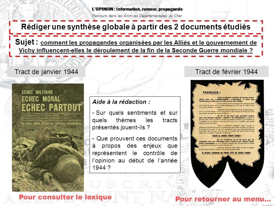 L'OPINION : Information, rumeur, propagande Parcours dans les Archives Départementales du Cher Rédiger une synthèse globale à partir des 2 documents é