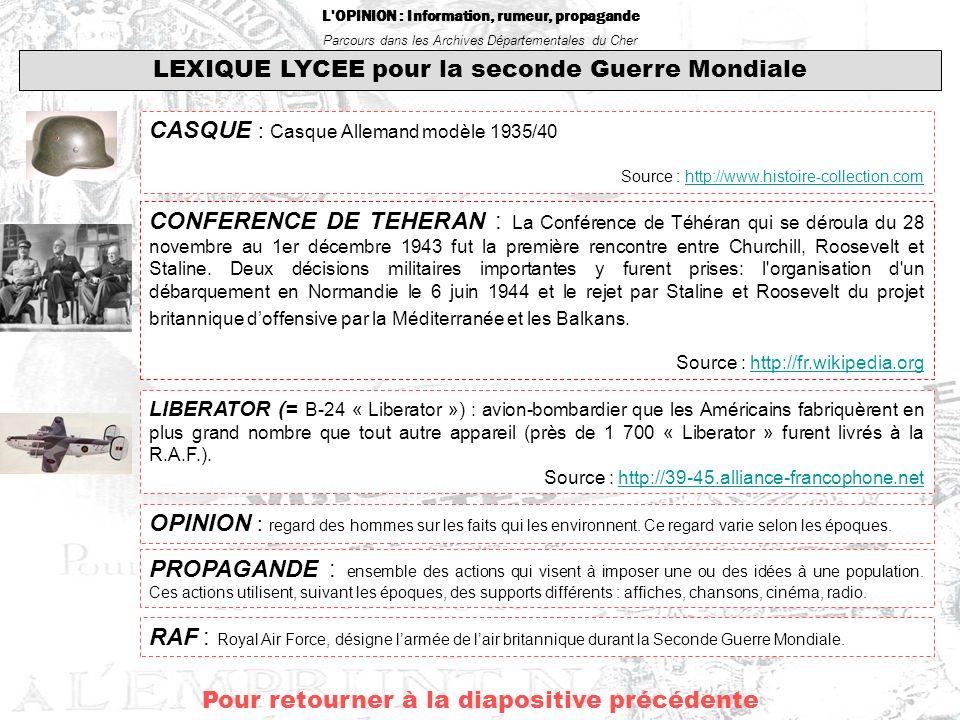 L'OPINION : Information, rumeur, propagande Parcours dans les Archives Départementales du Cher Pour retourner à la diapositive précédente LEXIQUE LYCE