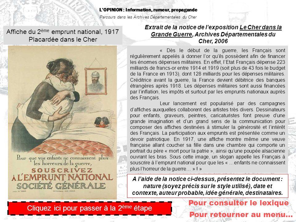 L'OPINION : Information, rumeur, propagande Parcours dans les Archives Départementales du Cher Pour retourner au menu… Affiche du 2 ème emprunt nation