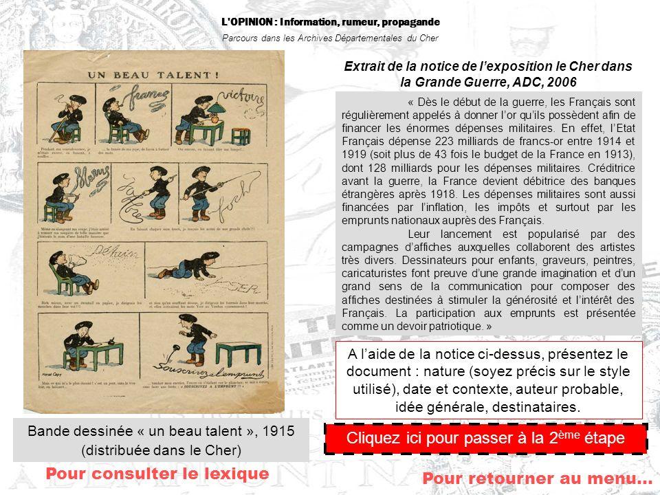 L'OPINION : Information, rumeur, propagande Parcours dans les Archives Départementales du Cher « Dès le début de la guerre, les Français sont régulièr