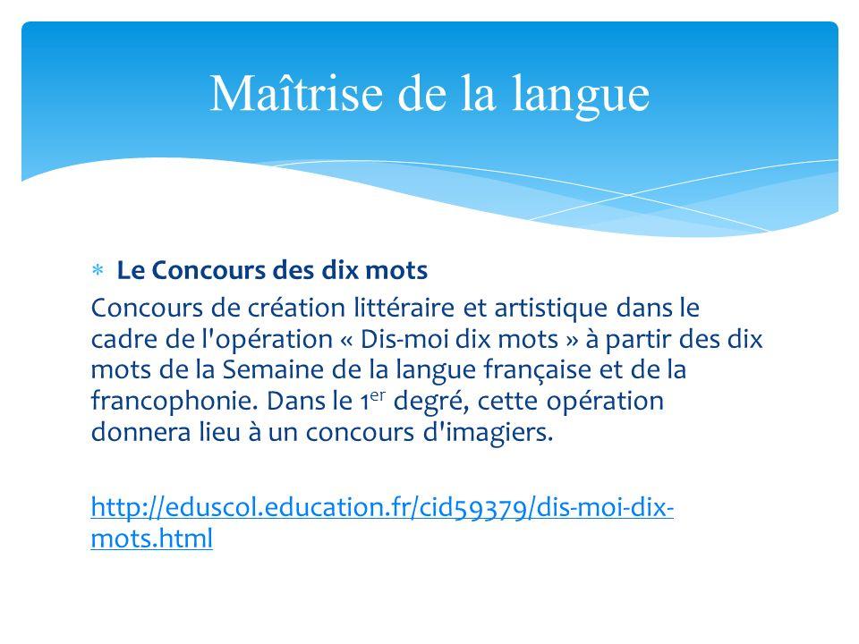 Le Concours des dix mots Concours de création littéraire et artistique dans le cadre de l'opération « Dis-moi dix mots » à partir des dix mots de la S