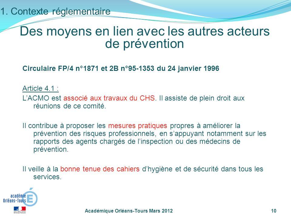 Académique Orléans-Tours Mars 201210 Des moyens en lien avec les autres acteurs de prévention Circulaire FP/4 n°1871 et 2B n°95-1353 du 24 janvier 199