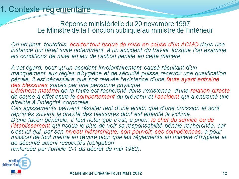 Académique Orléans-Tours Mars 201212 On ne peut, toutefois, écarter tout risque de mise en cause dun ACMO dans une instance qui ferait suite notamment
