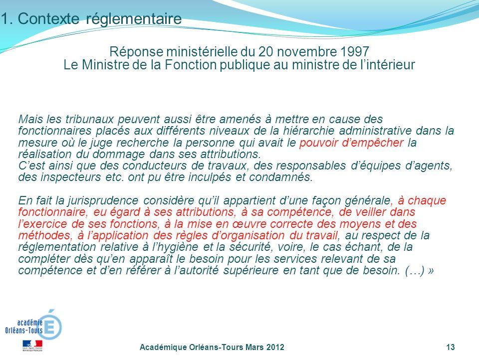 Académique Orléans-Tours Mars 201213 Mais les tribunaux peuvent aussi être amenés à mettre en cause des fonctionnaires placés aux différents niveaux d