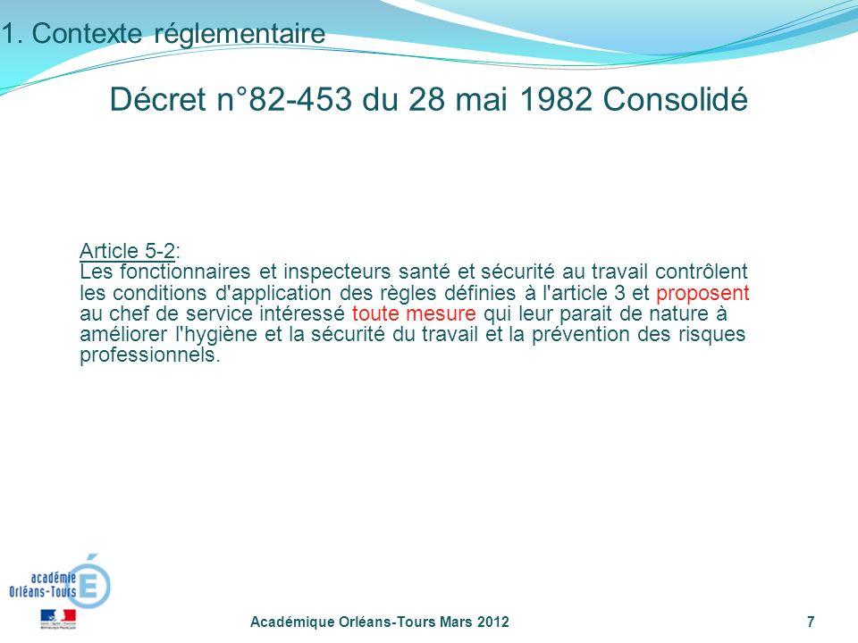 Académique Orléans-Tours Mars 20127 Article 5-2: Les fonctionnaires et inspecteurs santé et sécurité au travail contrôlent les conditions d'applicatio