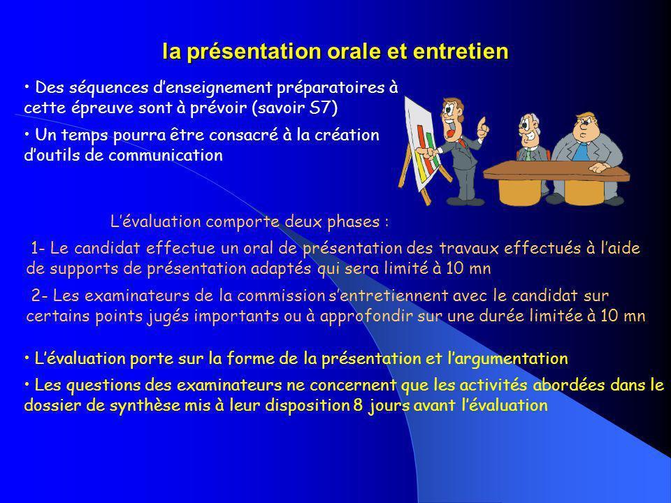 la présentation orale et entretien Lévaluation comporte deux phases : 1- Le candidat effectue un oral de présentation des travaux effectués à laide de