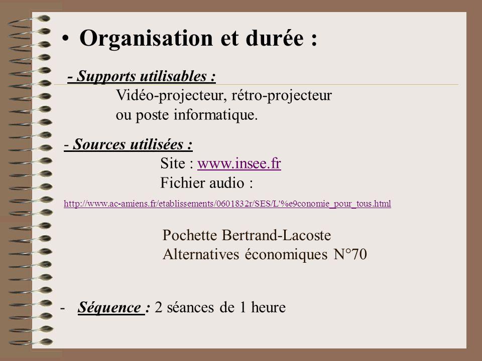 Organisation et durée : - Supports utilisables : Vidéo-projecteur, rétro-projecteur ou poste informatique. - Sources utilisées : Site : www.insee.frww